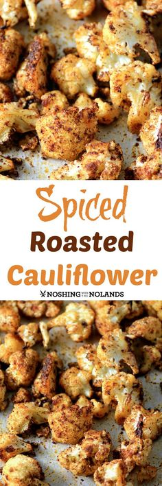 Spiced Roasted Cauliflower from Noshing With The Nolands is a healthy side dish bursting with flavour! Youll find this recipe and more . Healthy Sides, Healthy Side Dishes, Vegetable Side Dishes, Side Dish Recipes, Healthy Recipes, Vegetable Recipes, Vegetarian Recipes, Cooking Recipes, Healthy Snacks