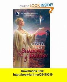 Shadows Of Destiny (9780373802616) Rachel Lee , ISBN-10: 0373802617  , ISBN-13: 978-0373802616 ,  , tutorials , pdf , ebook , torrent , downloads , rapidshare , filesonic , hotfile , megaupload , fileserve