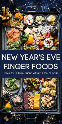 Collage of images of snack platter with overlay: NEW YEAR'S EVE FINGER FOODS ideas for a huge platter without a ton of work!