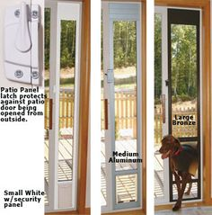 PetSafe Deluxe Patio Panels A dog door that you can put in your sliding glass doors! (you can still use the door too) This means even in my apt I wouldn't have to get up to let the dog in and out onto the balcony. Now if I could just afford it.