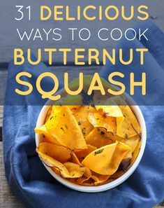 31 Delicious New Ways To Cook Butternut Squash! I want to buy so much of it now...