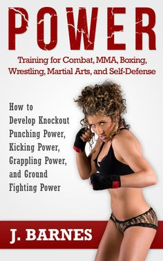 Power Training for Combat, MMA, Boxing, Wrestling, Martial Arts, and Self-Defense: How to Develop Knockout Punching Power, Kicking Power, Grappling Power, and Ground Fighting Power  ($0.99) - Going into this book my expectation was to just get a run-down of fighting styles. - It is very well laid out and provides tangible advice on how to excel in any kind of combat art. - It is very helpful and valuable guide and I recommend it to all who want to improve their fighting skills by increasing…
