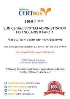 Candidate need to purchase the latest SUN 310-011 Dumps with latest SUN 310-011 Exam Questions. Here is a suggestion for you: Here you can find the latest SUN 310-011 New Questions in their SUN 310-011 PDF, SUN 310-011 VCE and SUN 310-011 braindumps. Their SUN 310-011 exam dumps are with the latest SUN 310-011 exam question. With SUN 310-011 pdf dumps, you will be successful. Highly recommend this SUN 310-011 Practice Test.