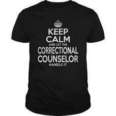 CORRECTIONAL COUNSELOR - KEEPCALM #style #clothing. SIMILAR ITEMS => https://www.sunfrog.com/LifeStyle/CORRECTIONAL-COUNSELOR--KEEPCALM-Black-Guys.html?60505