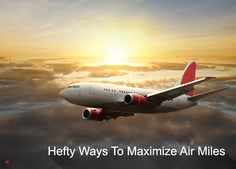 Air Miles are very useful for travelers..Here are some amazing ways through which you can maximize air miles.    #travel