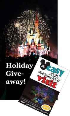 """Enter to win - Holiday giveaway! Five lucky winners will receive a signed copy of """"The easy Guide to Your Walt Disney World Visit 2017""""!"""