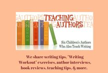 """We share writing tips, """"Writing Workout"""" exercises and more on our TeachingAuthors blog."""
