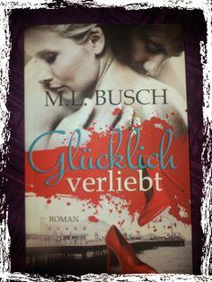 BunteBücherWelt: Glücklich verliebt - M.L. Busch