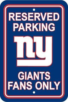 New York Giants Fan Only Parking Sign (but i'm the only one in my house who could park then...)