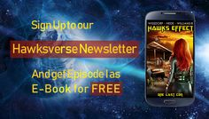 Get free eBook of the new thrilling sci-fi serial Hawks Effect Episode I: One Last Con Hawks, Free Ebooks, Destiny, Searching, Sci Fi, Universe, News, Science Fiction, Search