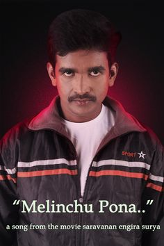 """Melinchu pona..."" a love song from the movie saravanan engira surya"