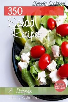 350 salad recipes  Quick & Easy Recipes eBooks Bundle The 350 Salad Recipe Collection gives you more than 350 easy-to-follow recipes, including both classic favorites and fresh new ideas. Inside you'll find salads designed to suit any occasion throughout the year — from a summer barbecue to an elegant dinner with family or friends.