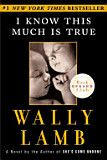 I Know This Much Is True - Wally Lamb - Google Books