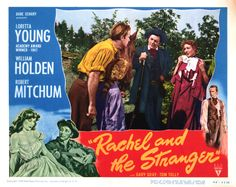 Archives for Rachel and the Stranger, 1948. A young William Holden and Robert Mitchum - with Loretta Young.
