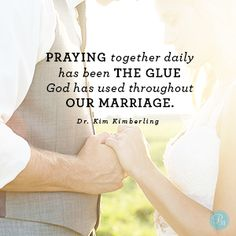 """Praying together daily has been the glue God has used throughout our marriage."" Kim Kimberling // Prayer can make a difference in your marriage. CLICK to learn how."