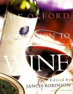 the-oxford-companion-to-wine-jancis-robinson http://www.bookscrolling.com/the-best-wine-books/