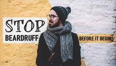 Stop Beardruff Before It Begins  RuggedFellowsGuide.com