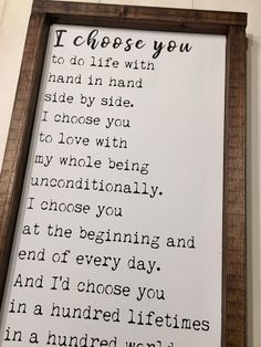 """""""I choose you to do life with hand in hand, side by side. I choose you to love w. - """"I choose you to do life with hand in hand, side by side. I choose you to love with my whole bein - Id Choose You, I Choose You Quotes, Love Quotes For Him, Wedding Quotes And Sayings, Mom Quotes, E Mc2, Wedding Anniversary Gifts, Anniversary Ideas, Handmade Anniversary Gifts"""
