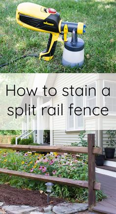 How to stain a split rail fence