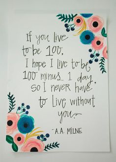 """...So I never have to live without you"" A.A. Milne Quote"