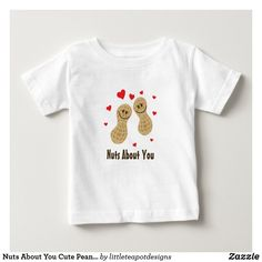 Nuts About You Cute Peanuts Food Pun Humor Unisex Baby T-Shirt Funny Baby Shirts, Teapot Design, Food Puns, Funny Puns, Consumer Products, Unisex Baby, Basic Colors, Dog Design, Peanuts
