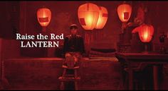 Raise the Red Lantern.