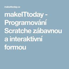makeITtoday - Programování Scratche zábavnou a interaktivní formou