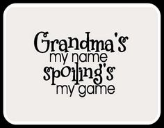 grandma's my name quote