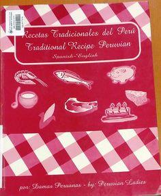 Título: Recetas tradicionales del Perú = Traditional recipe peruvian: spanish-english / / Ubicación: FCCTP – Gastronomía – Tercer piso / Código: G/PE/ 641.5 R333