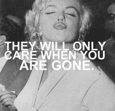 Only Care Marilyn Monroe Quotes