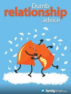 Dumb relationship advice-- One of the best marriage advice articles I've ever read!