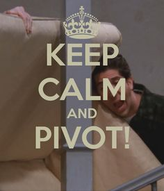 Keep Calm and Pivot!