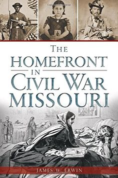 The Homefront in Civil War Missouri (Civil War Series MO)