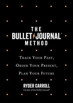 Booktopia has The Bullet Journal Method, Track Your Past, Order Your Present, Plan Your Future by Ryder Carroll. Buy a discounted Hardcover of The Bullet Journal Method online from Australia's leading online bookstore. Management Books, Time Management, Got Books, Books To Read, Bujo, What To Read, Pen And Paper, The New Yorker, Book Photography