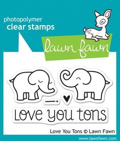 love you tons | Lawn Fawn