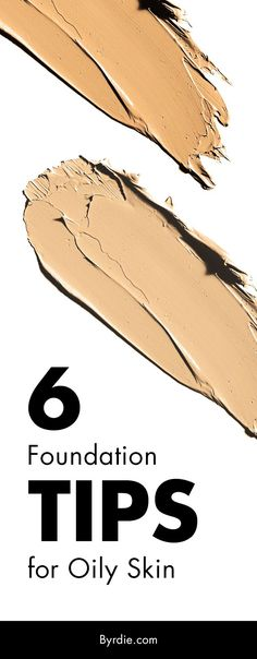 The best foundation tips for oily skin