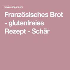Französisches Brot - glutenfreies Rezept - Schär