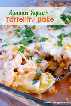 Summer Squash and Tortellini Bake - Eazy Peazy Mealz
