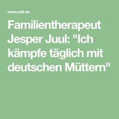 """Familientherapeut Jesper Juul: """"Ich kämpfe täglich mit deutschen Müttern"""""""