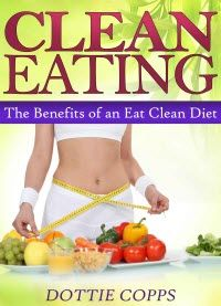Kindle Free Days:  Aug 23 & 24         Clean Eating – The Benefits of an Eat Clean Diet
