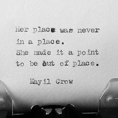 Her place. #writer #writing #poetry #poet #myheart #mywords #kayilcrow #lovequotes #writingcommunity #spilledink #thoughts #wordporn #poemoftheday #poetrycommunity #writersofinstagram #poetsofinstagram #wordsmith #wordart #bleedink #typewriter #typography #typewriterseries #type #picoftheday #outofplace