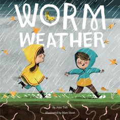 Worm Weather by Jean Taft