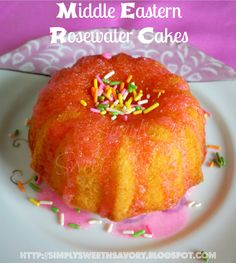 Simply Sweet 'n Savory: Middle Eastern Rosewater Cakes Plain Cake, Eastern Cuisine, Little Cakes, Water Recipes, Middle Eastern Recipes, Tea Cakes, High Tea, Let Them Eat Cake, No Bake Cake