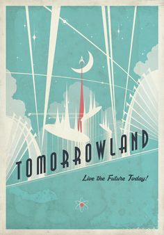 Tomorrowland - Live the Future Today by NCCreations on DeviantArt