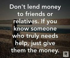 Lending money to a family member or friend is a risky proposition, one that could end very badly. never loan money, reasons outlined here. Financial Quotes, Financial Tips, Financial Literacy, Financial Planning, Dave Ramsey Quotes, Dave Ramsey Financial Peace, Loan Money, Matter Quotes, Money Makeover