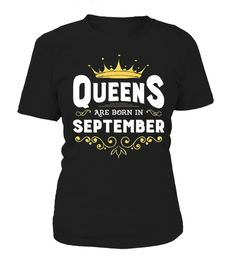 """# Women's Queens Are Born In September .  T-Shirt, Hoodie, Mug, PhoneCase, Tank-Top, legends funny gift for men's, women's shirts***HOW TO ORDER?1. Select style and color2. Click """"Buy it now""""3. Select size and quantity4. Enter shipping and billing information5. Done! Simple as thatClick """"Buy it now"""" to Choose Size.Buy 2 or more and save on shipping!Plz Share this with your friends! Thanks!"""