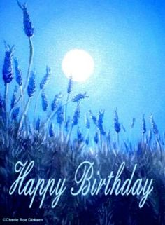 Ecard Birthday Free By Cherie Roe Dirksen Click On Pic For All The Ecards