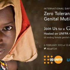 Feb 2013 is the first-ever International Day of Zero Tolerance to Female Genital Mutilation. FGM/C is globally recognized as a harmful practice and a violation of the human right of girls and women.