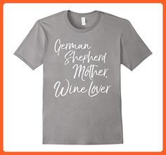 Mens German Shepherd Mother, Wine Lover Shirt Dog Mother Tee Medium Slate - Food and drink shirts (*Partner-Link)