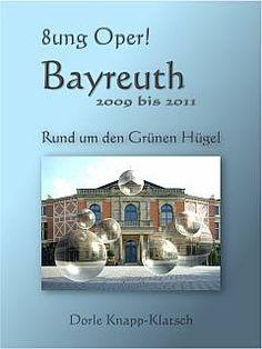 Tipp: Um in diesem E-book über Wagner-Opern und weitere Artikel rund um den Grünen Hügel von Bayreuth lesen zu können, benötigen Sie kein Ki...